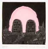 We Done All We Could And None Of It's Good, 2010 Part of a suite of three aquatint etchings 5″ x 5″ Edition: 20