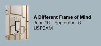 CAM has invited artists to produce new works designed to use recycled picture frames made available by the museum as part of ongoing efforts to find new methods for sharing resources and creative capital with the community. From June 16 to June 24, the USFCAM West Gallery will be transformed into studio space available for the selected artists to work, with the public invited to witness the creation of these new works. | West Gallery | USF CAM